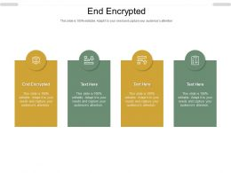 End Encrypted Ppt Powerpoint Presentation Infographics Visuals Cpb
