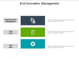 End Innovation Management Ppt Powerpoint Presentation Infographic Template Outfit Cpb