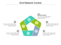 End Network Control Ppt Powerpoint Presentation Summary Graphic Tips Cpb