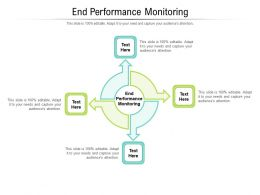 End Performance Monitoring Ppt Powerpoint Presentation Show Graphics Cpb