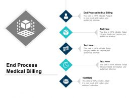 End Process Medical Billing Ppt Powerpoint Presentation Ideas Guidelines Cpb