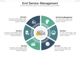 End Service Management Ppt Powerpoint Presentation Icon Good Cpb