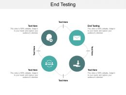 End Testing Ppt Powerpoint Presentation Slides Graphics Pictures Cpb