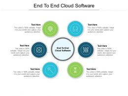 End To End Cloud Software Ppt Powerpoint Presentation Infographic Template Slides Cpb