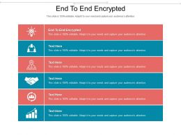 End To End Encrypted Ppt Powerpoint Presentation Styles Grid Cpb