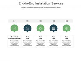 End To End Installation Services Ppt Powerpoint Presentation Portfolio Vector Cpb