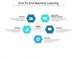 End To End Machine Learning Ppt Powerpoint Presentation Icon Grid Cpb