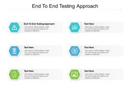 End To End Testing Approach Ppt Powerpoint Presentation File Graphics Example Cpb