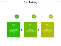 End Training Ppt Powerpoint Presentation Infographics Graphics Template Cpb