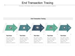 End Transaction Tracing Ppt Powerpoint Presentation Inspiration Files Cpb