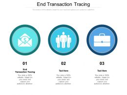 End Transaction Tracing Ppt Powerpoint Presentation Outline Graphic Tips Cpb