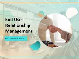 End User Relationship Management Powerpoint Presentation Slides