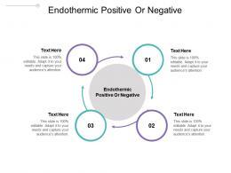 Endothermic Positive Or Negative Ppt Powerpoint Presentation Professional Design Ideas Cpb