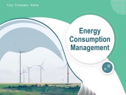 Energy Consumption Management Powerpoint Presentation Slides