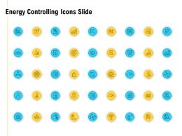Energy Controlling Icons Slide A828 Ppt Powerpoint Presentation Professional Graphics