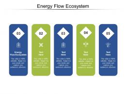 Energy Flow Ecosystem Ppt Powerpoint Presentation Model Graphics Download Cpb