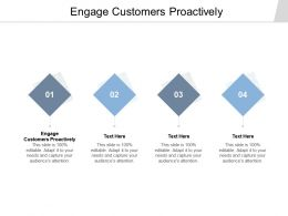 Engage Customers Proactively Ppt Powerpoint Presentation Portfolio Icon Cpb