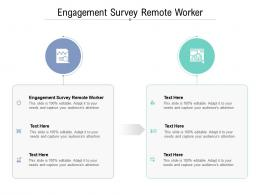 Engagement Survey Remote Worker Ppt Powerpoint Presentation Introduction Cpb
