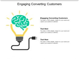 Engaging Converting Customers Ppt Powerpoint Presentation Gallery Influencers Cpb