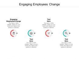 Engaging Employees Change Ppt Powerpoint Presentation Icon Shapes Cpb