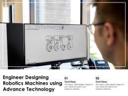 Engineer Designing Robotics Machines Using Advance Technology