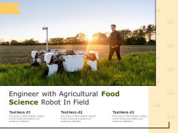 Engineer With Agricultural Food Science Robot In Field