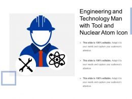 Engineering And Technology Man With Tool And Nuclear Atom Icon