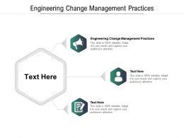 Engineering Change Management Practices Ppt Powerpoint Presentation Portfolio Images Cpb