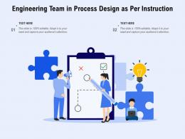 Engineering Team In Process Design As Per Instruction