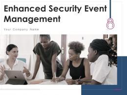 Enhanced Security Event Management Powerpoint Presentation Slides