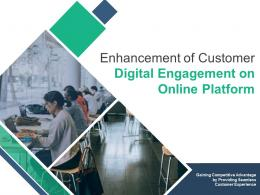 Enhancement Of Customer Digital Engagement On Online Platform Powerpoint Presentation Slides