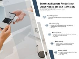 Enhancing Business Productivity Using Mobile Banking Technology
