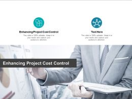 Enhancing Project Cost Control Ppt Powerpoint Presentation Model Slide Download Cpb