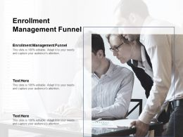 Enrollment Management Funnel Ppt Powerpoint Presentation Show Graphic Images Cpb