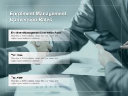 Enrolment Management Conversion Rates Ppt Powerpoint Presentation Styles Visual Cpb