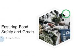 Ensuring Food Safety And Grade Powerpoint Presentation Slides