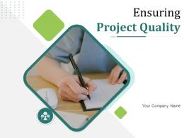Ensuring Project Quality Powerpoint Presentation Slides