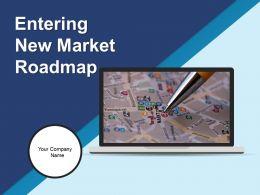 Entering New Market Roadmap Powerpoint Presentation Slides