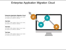 Enterprise Application Migration Cloud Ppt Powerpoint Layouts Deck Cpb