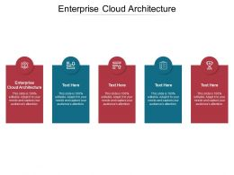Enterprise Cloud Architecture Ppt Powerpoint Presentation Outline Mockup Cpb