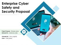 Enterprise Cyber Safety And Security Proposal Powerpoint Presentation Slides