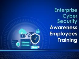 Enterprise Cyber Security Awareness Employees Training Complete Deck