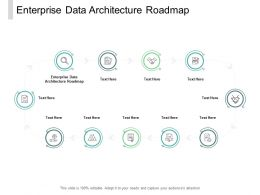 Enterprise Data Architecture Roadmap Ppt Powerpoint Presentation Layouts Cpb