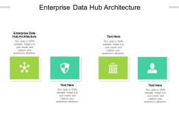 Enterprise Data Hub Architecture Ppt Powerpoint Presentation Model Graphics Design Cpb