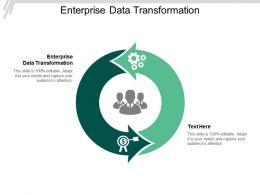Enterprise Data Transformation Ppt Powerpoint Presentation Slides Shapes Cpb