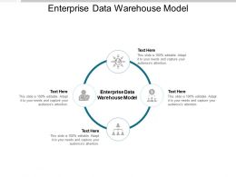 Enterprise Data Warehouse Model Ppt Powerpoint Presentation Model Images Cpb