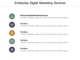 Enterprise Digital Marketing Services Ppt Powerpoint Presentation Examples Cpb