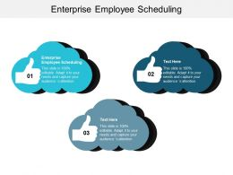 Enterprise Employee Scheduling Ppt Powerpoint Presentation Portfolio Display Cpb
