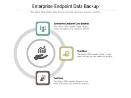 Enterprise Endpoint Data Backup Ppt Powerpoint Presentation Gallery Master Slide Cpb