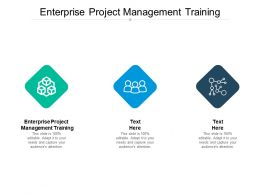 Enterprise Project Management Training Ppt Powerpoint Presentation Styles Cpb